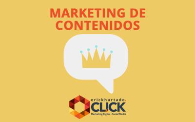 El contenido es el Rey, la importancia del Marketing de Contenidos