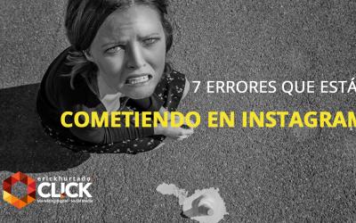 7 Errores que estás cometiendo en Instagram