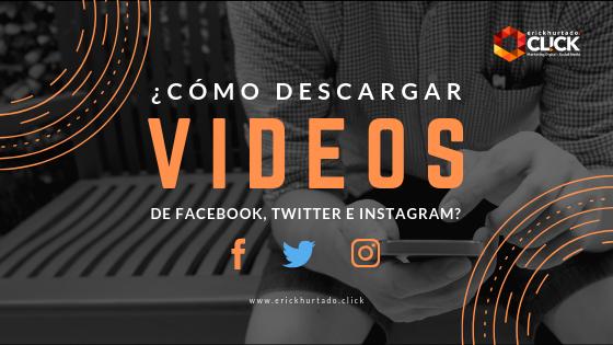 Cómo descargar vídeos de Facebook, Instagram y Twitter