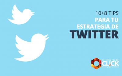 10+8 tips para tu estrategia en Twitter