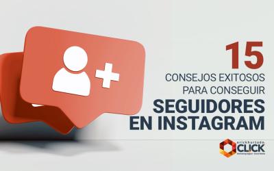 15 consejos exitosos para conseguir seguidores en Instagram