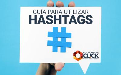 Guía para utilizar Hashtags en las plataformas sociales