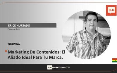 Marketing De Contenidos: El Aliado Ideal Para Tu Marca