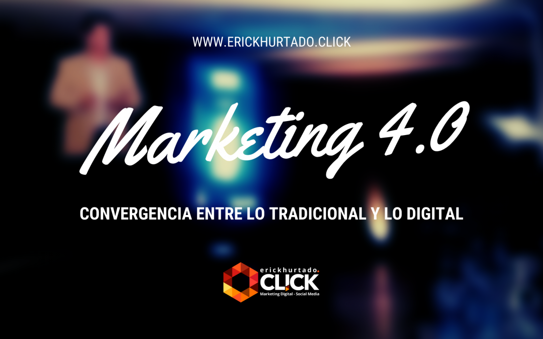 Marketing 4.0 ¿De qué se trata?