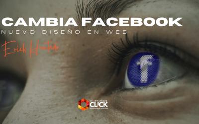 Cambios que debes conocer del nuevo diseño de Facebook
