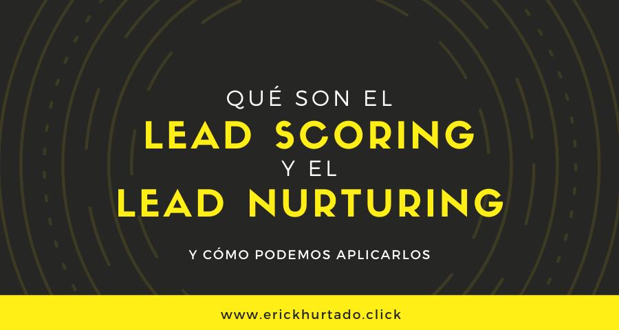 Qué son el Lead scoring y el Lead nurturing