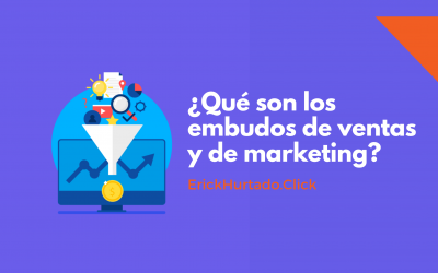 ¿Qué son los embudos de ventas y de marketing?