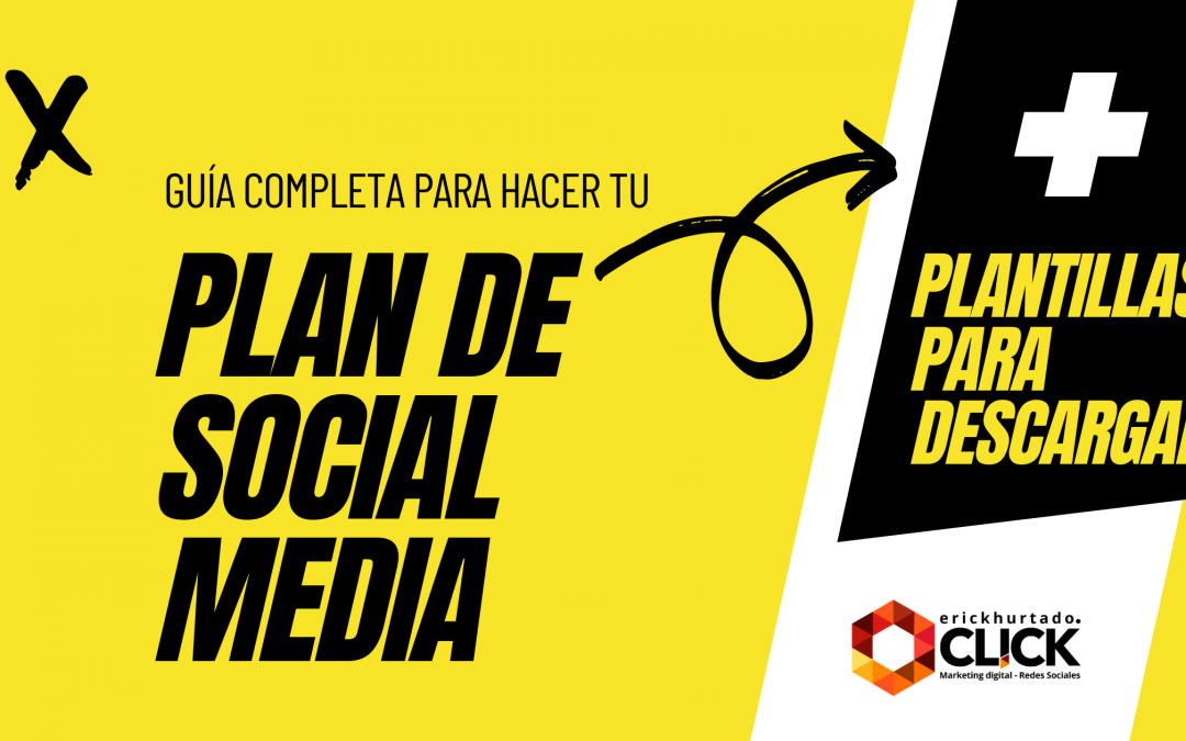 Guía completa para hacer un Plan de Social Media Marketing [+Plantillas para descargar]