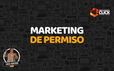 Hola, con su permiso… ¿puedo?: Marketing de Permiso