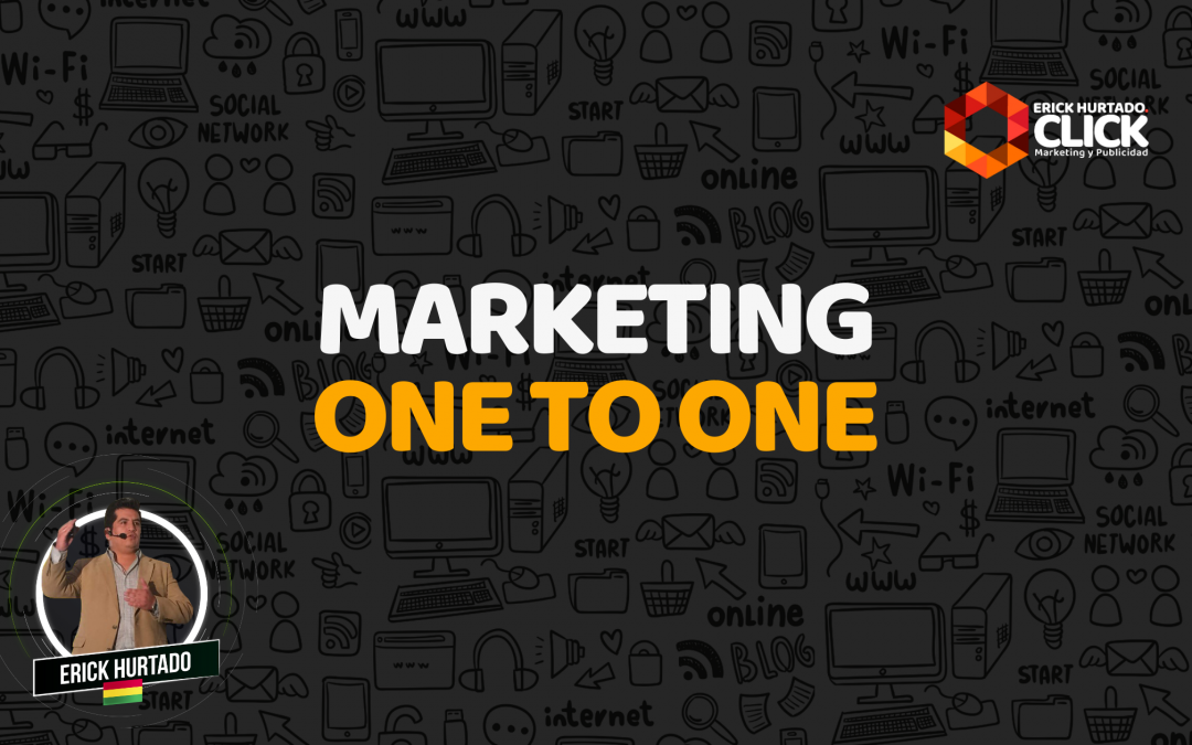 Marketing one to one: ¿Qué es y cómo se ejecuta?