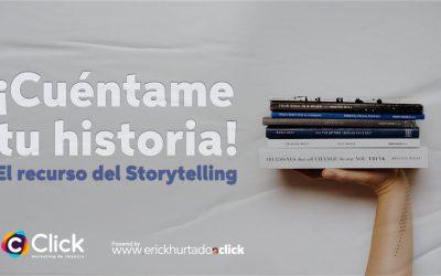 ¡Cuéntame tu historia! El recurso del Storytelling